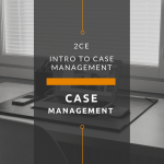 Evidence-based Case Management: An Introduction (2 CE Hours)